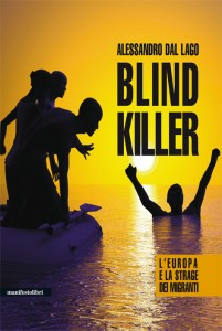 Blind Killer. L'Europa e la strage dei migranti
